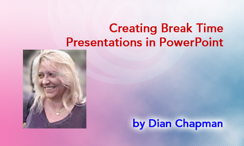 Creating Break Time Presentations in PowerPoint