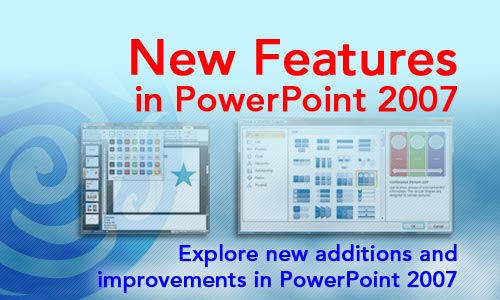 Powerpoint 2007 New Features