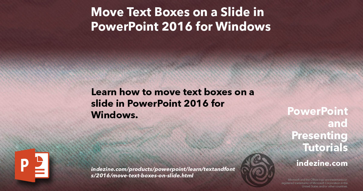 Move Text Boxes on a Slide in PowerPoint 2016 for Windows