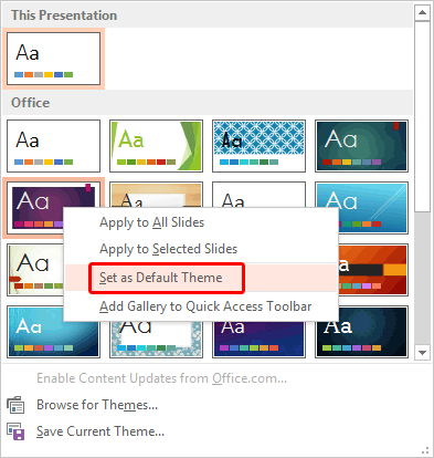 Change the default template or theme in powerpoint 2013 for Design templates for powerpoint 2013
