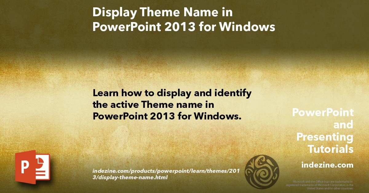 display theme name in powerpoint 2013 for windows