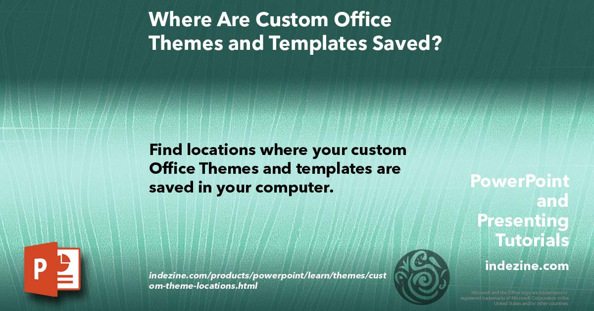 Where Are Custom Office Themes And Templates Saved